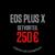EOSPLUSX_250